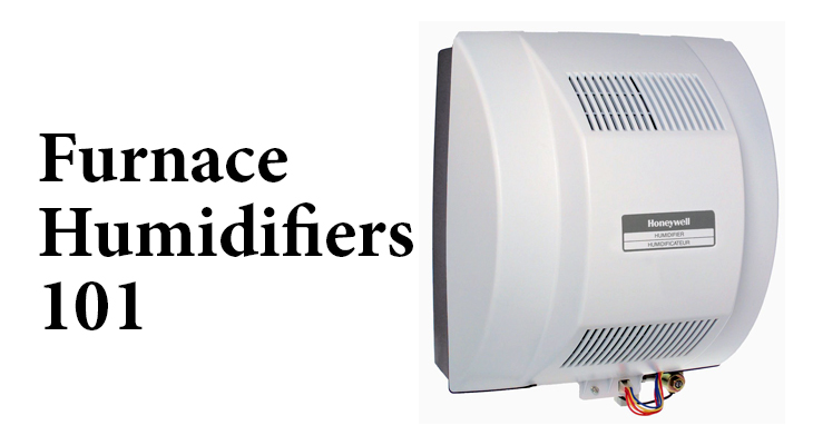 Furnace Humidifiers 101