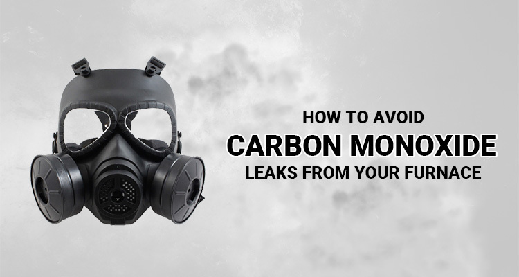 How To Avoid Carbon Monoxide Leaks From Your Furnace